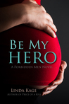 Be My Hero by Linda Kage