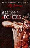 Among the Echoes (Wrecked and Ruined, #2.5)