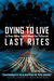Dying to Live: Last Rites (Book 3)