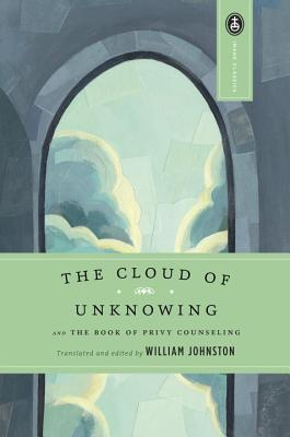 The Cloud of Unknowing and The Book of Privy Counseling by Anonymous