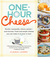 One-Hour Cheese: Fresh and Simple Cheeses You Can Make in Your Kitchen