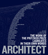 Architect: The Work of the Pritzker Prize Laureates in Their Own Words