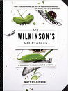 Mr. Wilkinson's Vegetables: A Cookbook to Celebrate the Garden