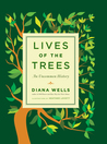 Lives of the Trees: An Uncommon History