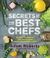 Secrets of the Best Chefs by Adam D. Roberts