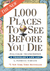 1,000 Places to See Before You Die: Revised Second Edition