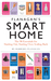 Flanagan's smart home : the 98 essentials for starting out, starting over; scaling back