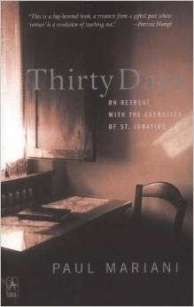 Thirty Days: On Retreat with the Exercises of St. Ignatius