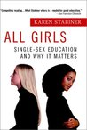 All Girls: Single-Sex Education and Why it Matters