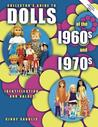 Collector's Guide to Dolls of the 1960s and 1970s: Identification & Values, Vol. 1 (Paperback)