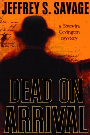 Dead on Arrival by Jeffrey S. Savage