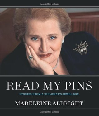 Read My Pins by Madeleine K. Albright