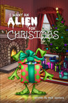 I Want An Alien For Christmas