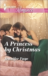 A Princess by Christmas (Twin Princes of Mirraccino, #1)
