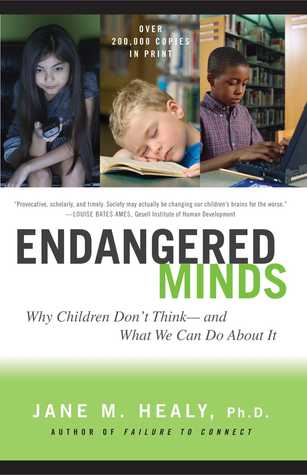 Endangered Minds: Why Children Dont Think And What We Can Do About It