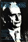 The Philosophy of Karl Jaspers (Library of the Living Philosophers, Volume 9)