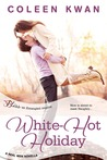 White-Hot Holiday by Coleen Kwan
