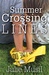 The Summer of Crossing Lines