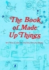 The Book of Made Up Things