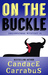 On the Buckle, Dream Horse Mystery #1 by Candace Carrabus