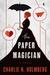 The Paper Magician (The Paper Magician Trilogy, #1)