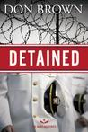 Detained by Don     Brown