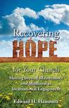 Recovering Hope for Your Church: Moving Beyond Maintenance and Missional to Incarnational Engagement