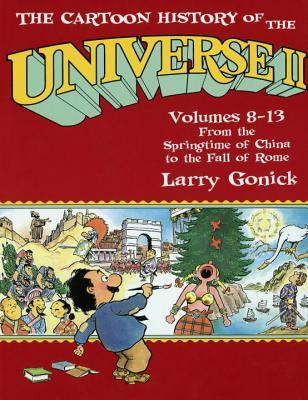 Cartoon History of the Universe II, Vol. 8-13 by Larry Gonick