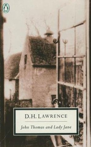 John Thomas and Lady Jane by D.H. Lawrence