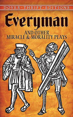Everyman and Other Miracle and Morality Plays by Anonymous