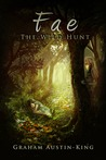 Fae - The Wild Hunt by Graham Austin-King