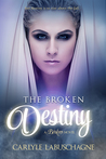 The Broken Destiny by Carlyle Labuschagne