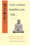 Even a Stone Buddha Can Talk: The Wit and Wisdom of Japanese Proverbs