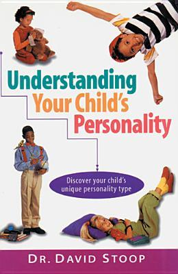 Understanding Your Child's Personality by David Stoop