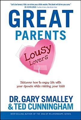 Great Parents, Lousy Lovers by Gary Smalley