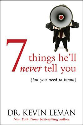 7 Things He'll Never Tell You by Kevin Leman