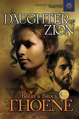 A Daughter of Zion by Bodie Thoene