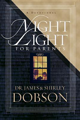 Night Light for Parents by James C. Dobson