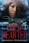 Cold Hearted by Naghilia Desravines