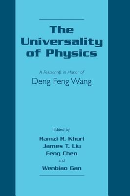 The Universality of Physics: A Festschrift in Honor of Deng Feng Wang