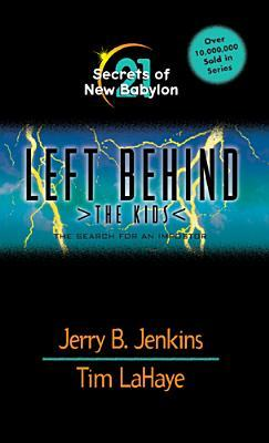 Secrets of New Babylon: The Search for an Imposter (Left Behind: The Kids, #21)