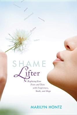 Shame Lifter by Marilyn Hontz