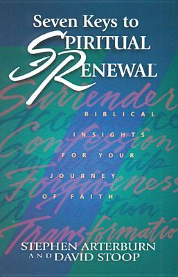 Seven Keys to Spiritual Renewal: Biblical Insights for Your Journey of Faith