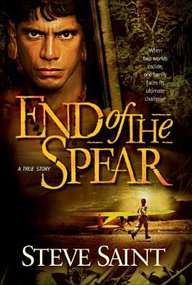 End of the Spear by Steve Saint