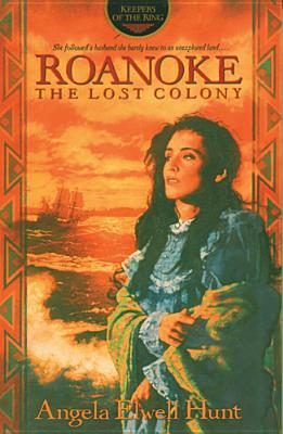 Roanoke: The Lost Colony (Keepers of the Ring, #1)