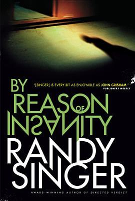 By Reason of Insanity by Randy Singer