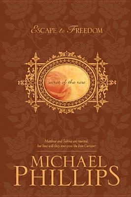 Escape to Freedom by Michael R. Phillips