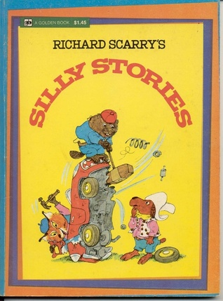 Richard Scarry's Silly Stories by Richard Scarry