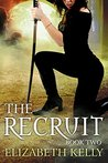 The Recruit: Book Two (The Recruit, #2)