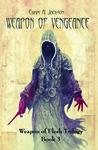 Weapon of Vengeance (Weapon of Flesh, #3)
